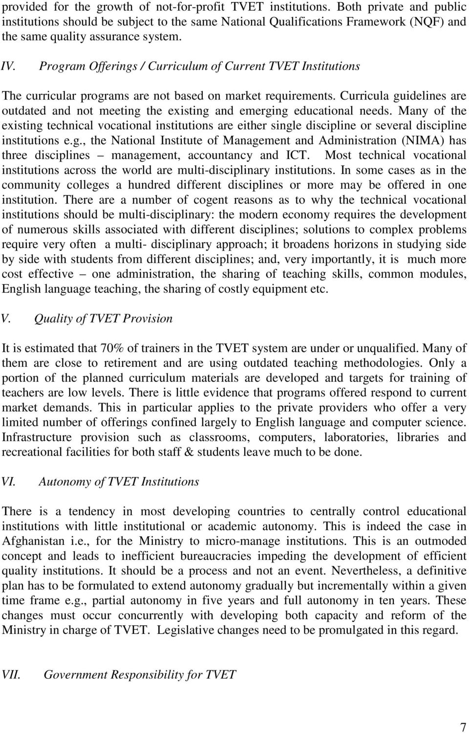Program Offerings / Curriculum of Current TVET Institutions The curricular programs are not based on market requirements.