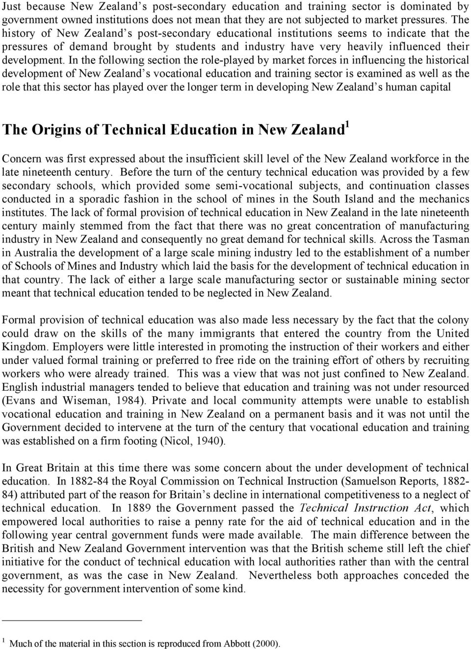 In the following section the role-played by market forces in influencing the historical development of New Zealand s vocational education and training sector is examined as well as the role that this