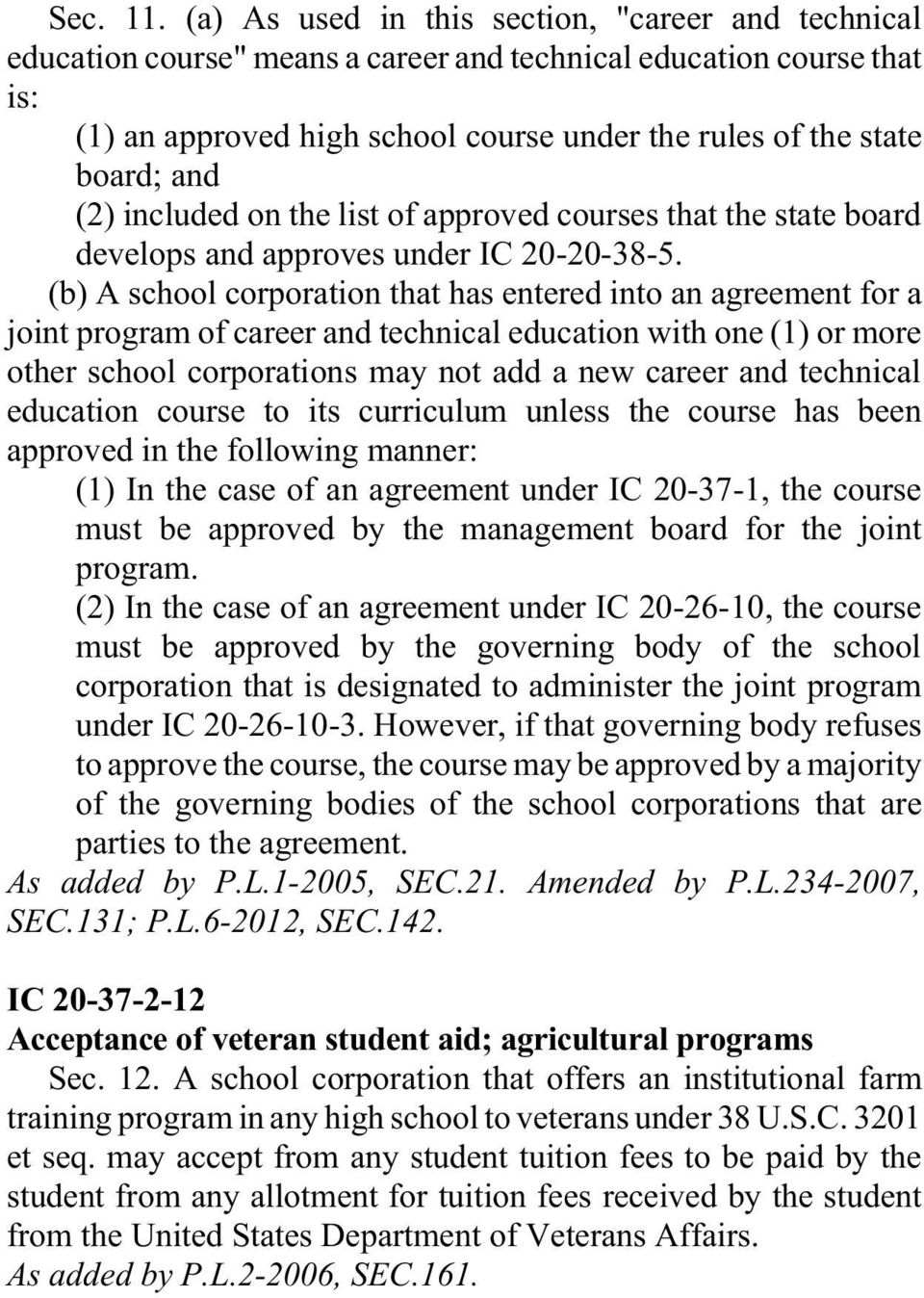 (2) included on the list of approved courses that the state board develops and approves under IC 20-20-38-5.