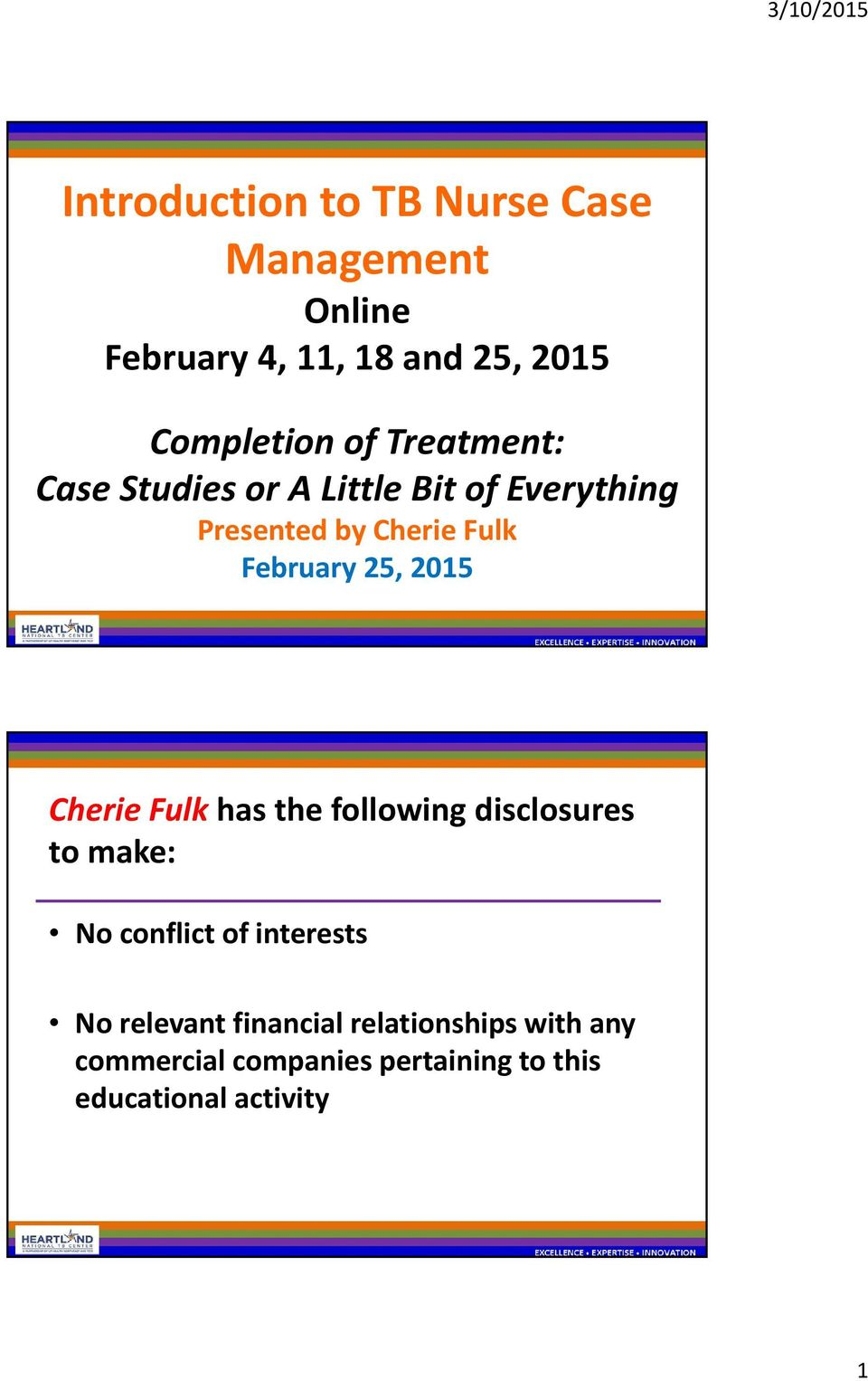 2015 Cherie Fulk has the following disclosures to make: No conflict of interests No relevant