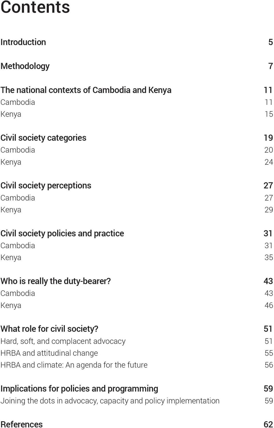 43 Cambodia 43 Kenya 46 What role for civil society?