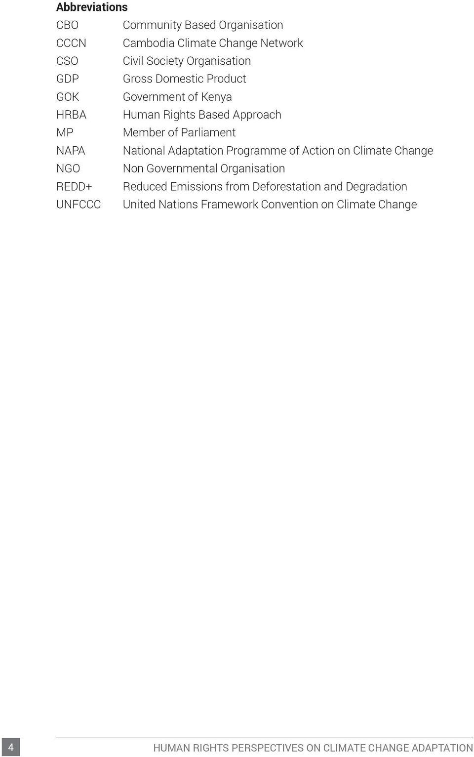 Adaptation Programme of Action on Climate Change NGO Non Governmental Organisation REDD+ Reduced Emissions from