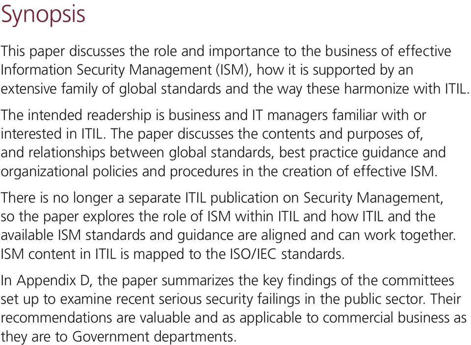 The paper discusses the contents and purposes of, and relationships between global standards, best practice guidance and organizational policies and procedures in the creation of effective ISM.