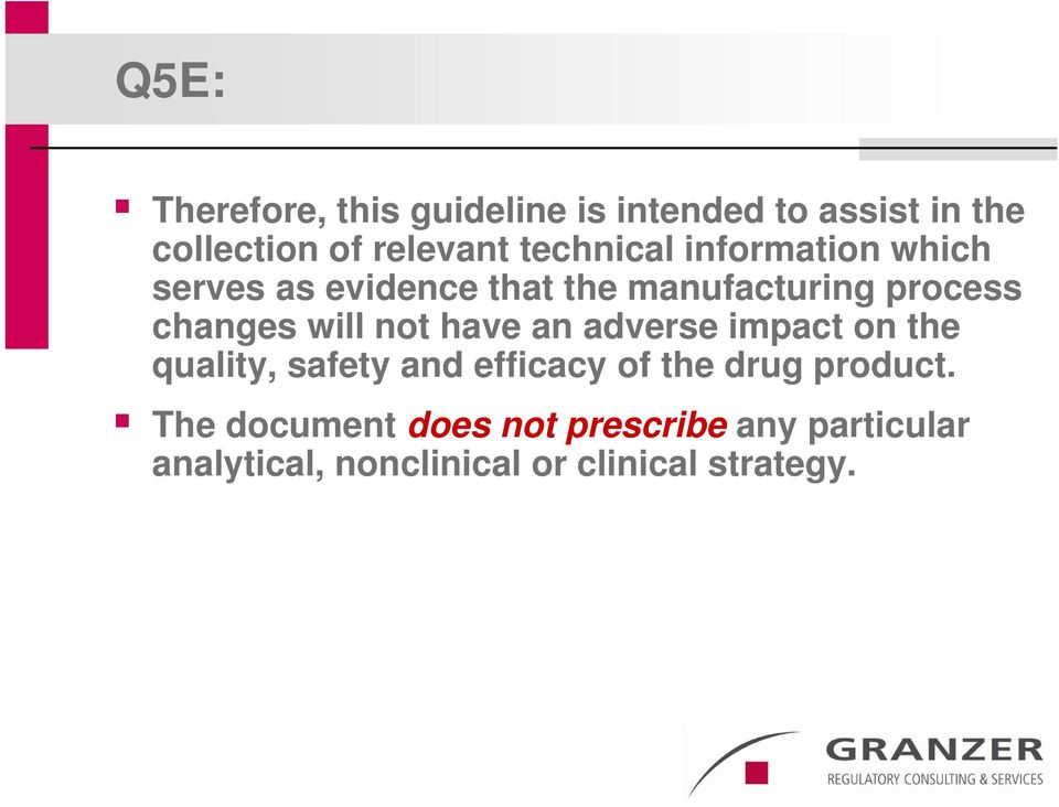 will not have an adverse impact on the quality, safety and efficacy of the drug product.