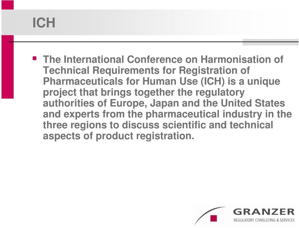 regulatory authorities of Europe, Japan and the United States and experts from the