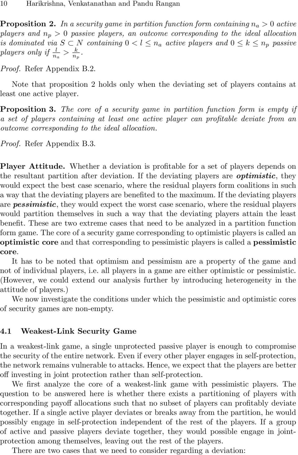 players and 0 k n p passive l players only if > k n p. Proof. Refer Appendix B.2. Note that proposition 2 holds only when the deviating set of players contains at least one active player.