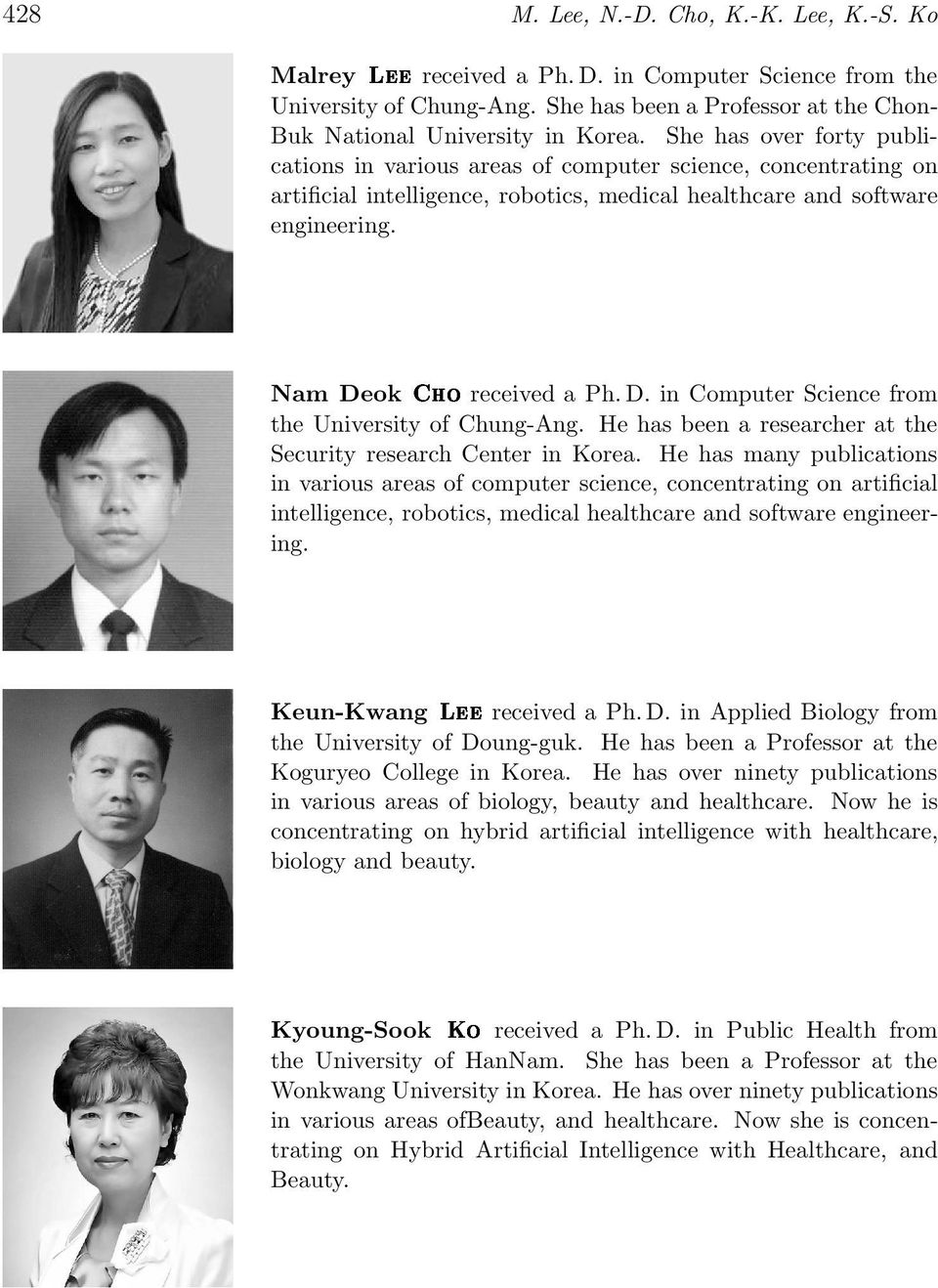 ok Óreceived a Ph.D. in Computer Science from the University of Chung-Ang. He has been a researcher at the Security research Center in Korea.