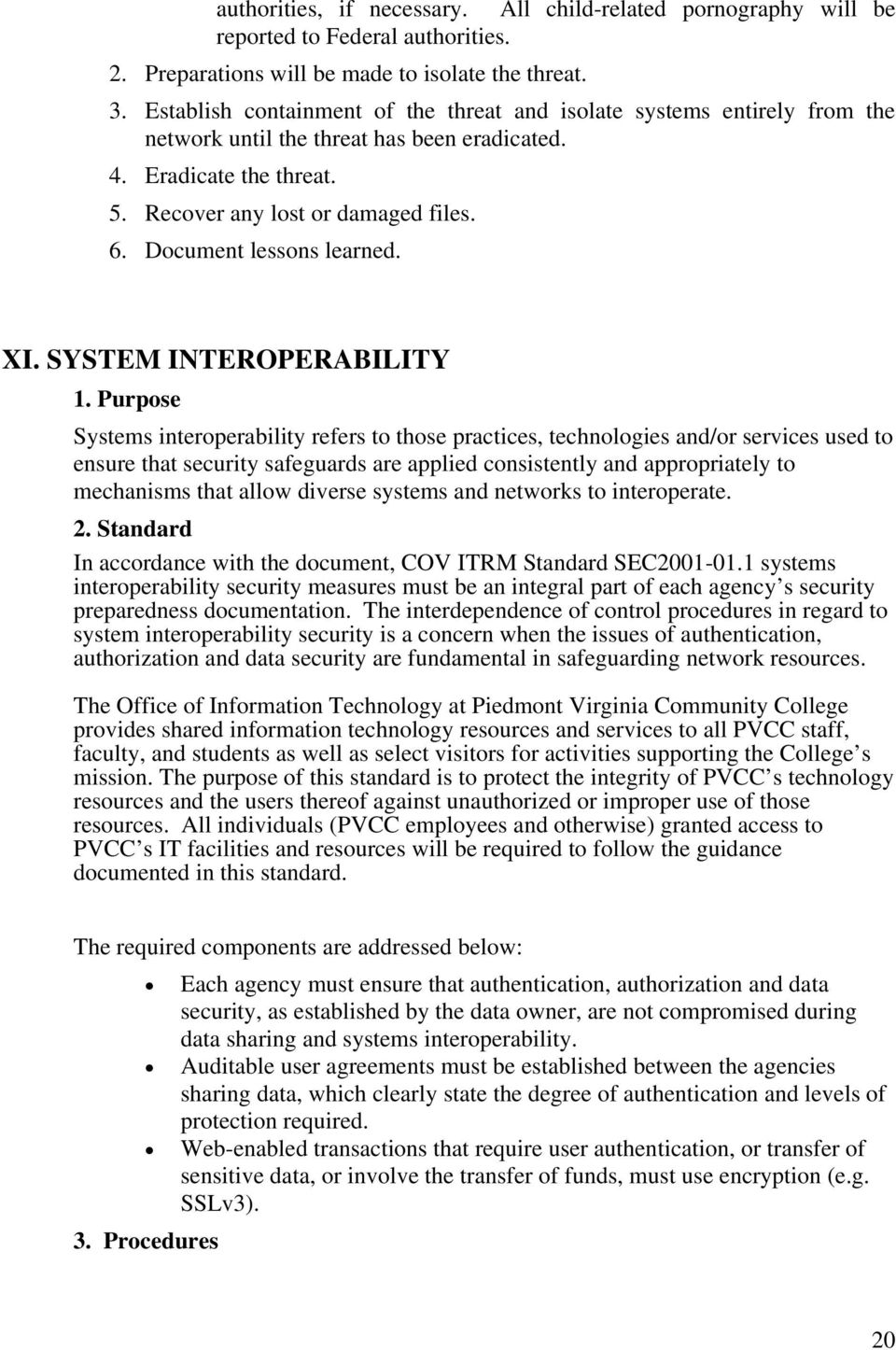 Document lessons learned. XI. SYSTEM INTEROPERABILITY 1.