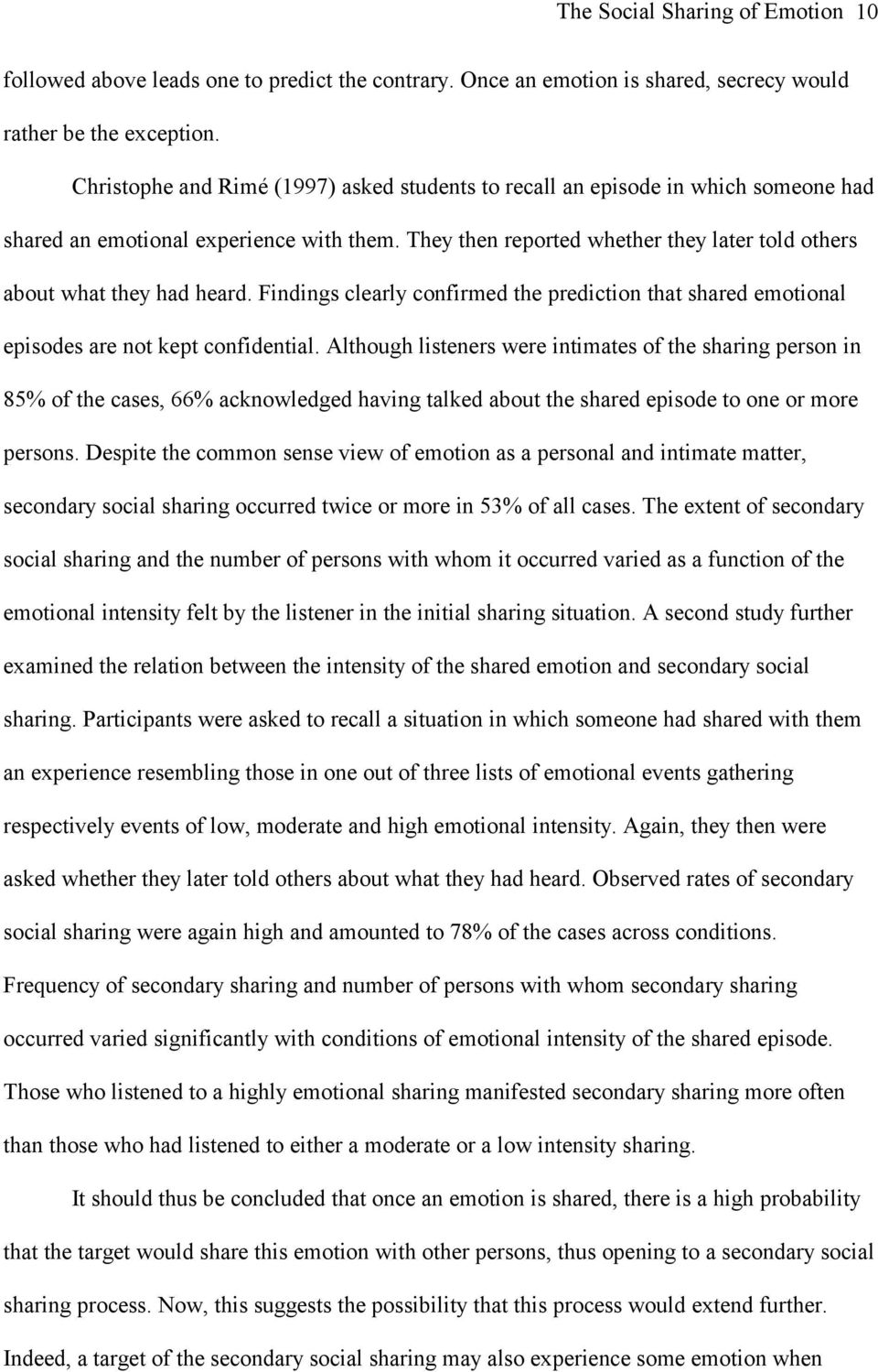 They then reported whether they later told others about what they had heard. Findings clearly confirmed the prediction that shared emotional episodes are not kept confidential.