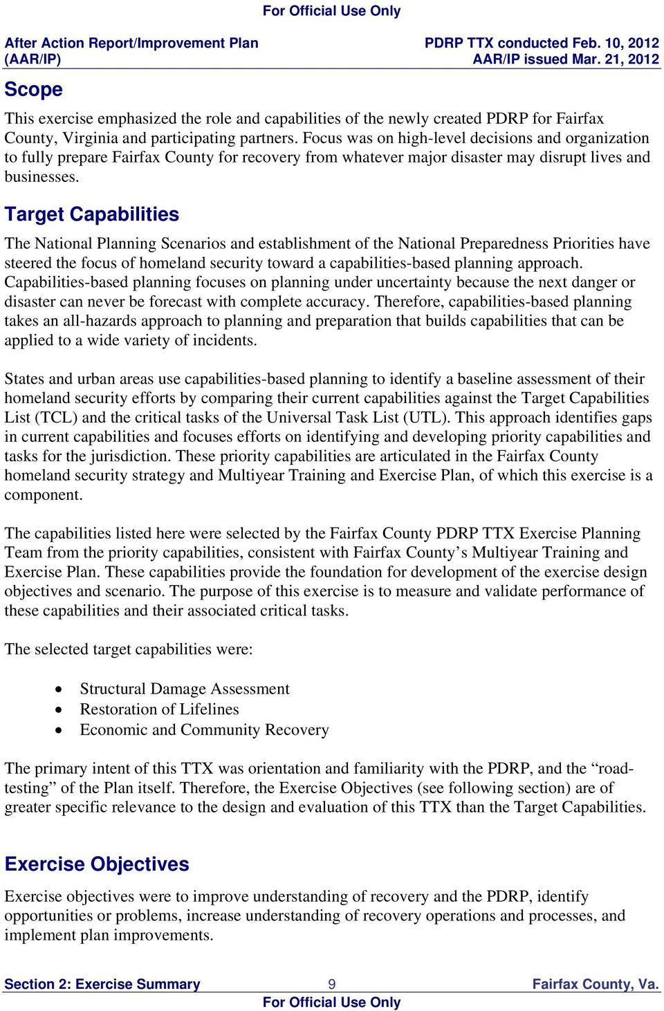 Target Capabilities The National Planning Scenarios and establishment of the National Preparedness Priorities have steered the focus of homeland security toward a capabilities-based planning approach.