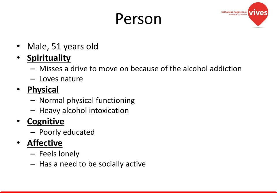 Normal physical functioning Heavy alcohol intoxication