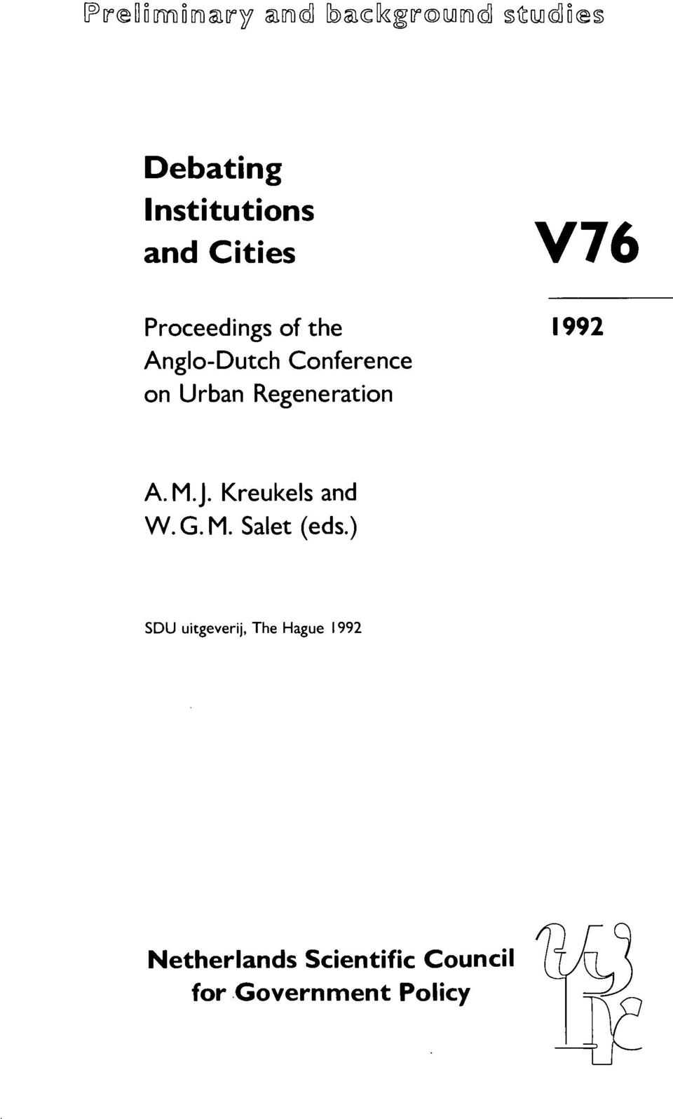 Kreukels and W. G. M. Salet (eds.