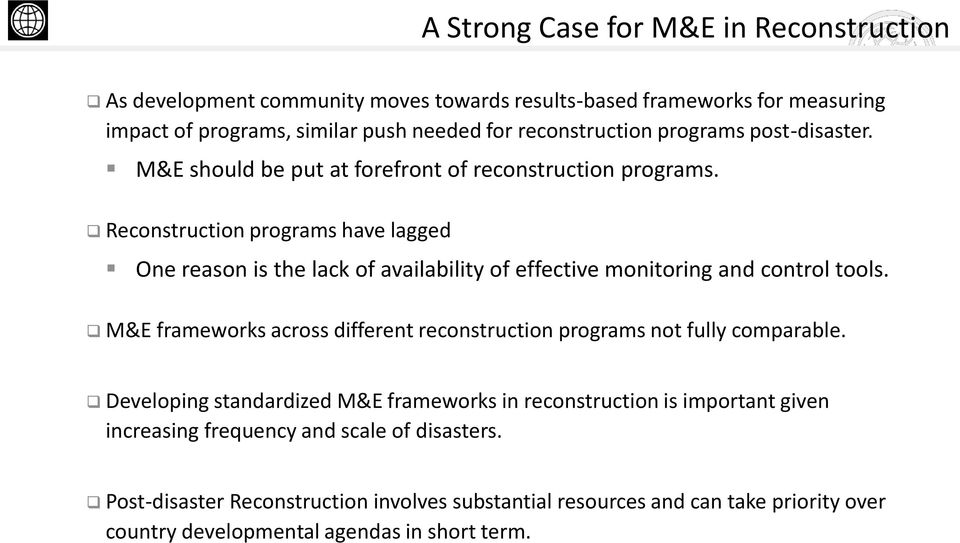 Reconstruction programs have lagged One reason is the lack of availability of effective monitoring and control tools.