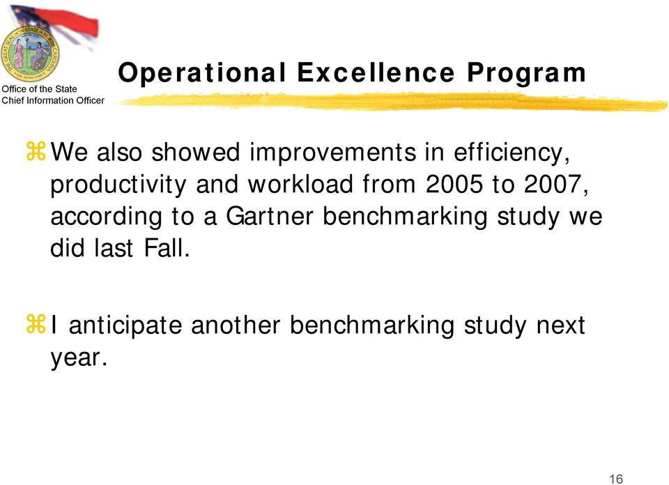 from 2005 to 2007, according to a Gartner benchmarking