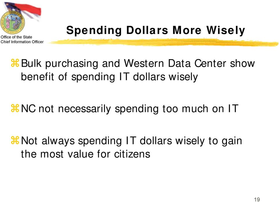 not necessarily spending too much on IT Not always