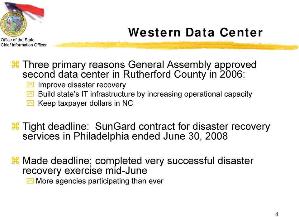 dollars in NC Tight deadline: SunGard contract for disaster recovery services in Philadelphia ended June 30, 2008