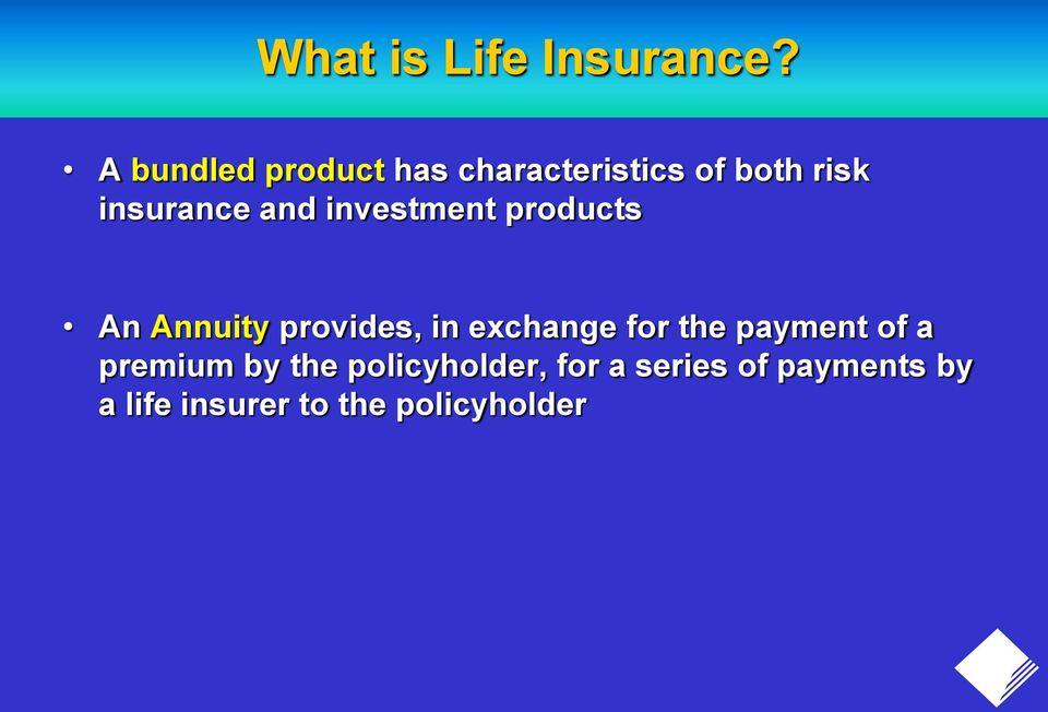and investment products An Annuity provides, in exchange for