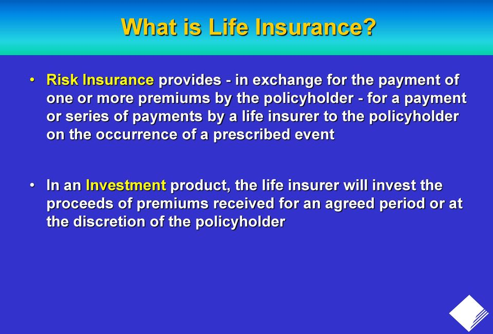 policyholder - for a payment or series of payments by a life insurer to the policyholder on the
