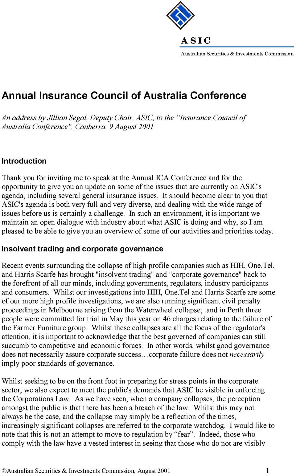currently on ASIC's agenda, including several general insurance issues.