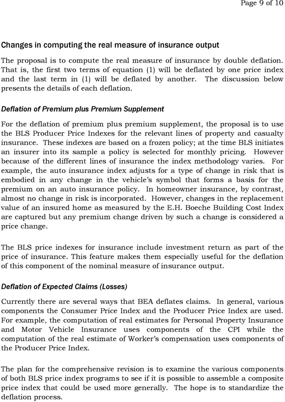 Deflation of Premium plus Premium Supplement For the deflation of premium plus premium supplement, the proposal is to use the BLS Producer Price Indexes for the relevant lines of property and