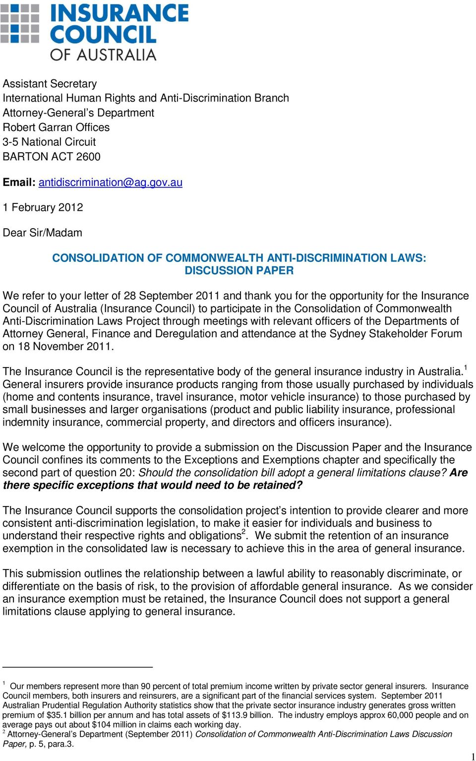 Insurance Council of Australia (Insurance Council) to participate in the Consolidation of Commonwealth Anti-Discrimination Laws Project through meetings with relevant officers of the Departments of