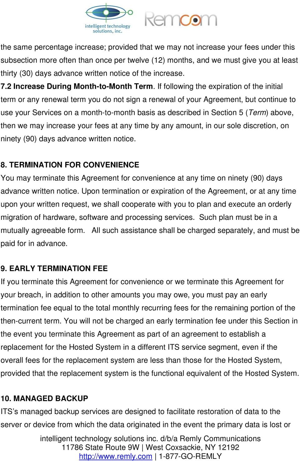 If following the expiration of the initial term or any renewal term you do not sign a renewal of your Agreement, but continue to use your Services on a month-to-month basis as described in Section 5