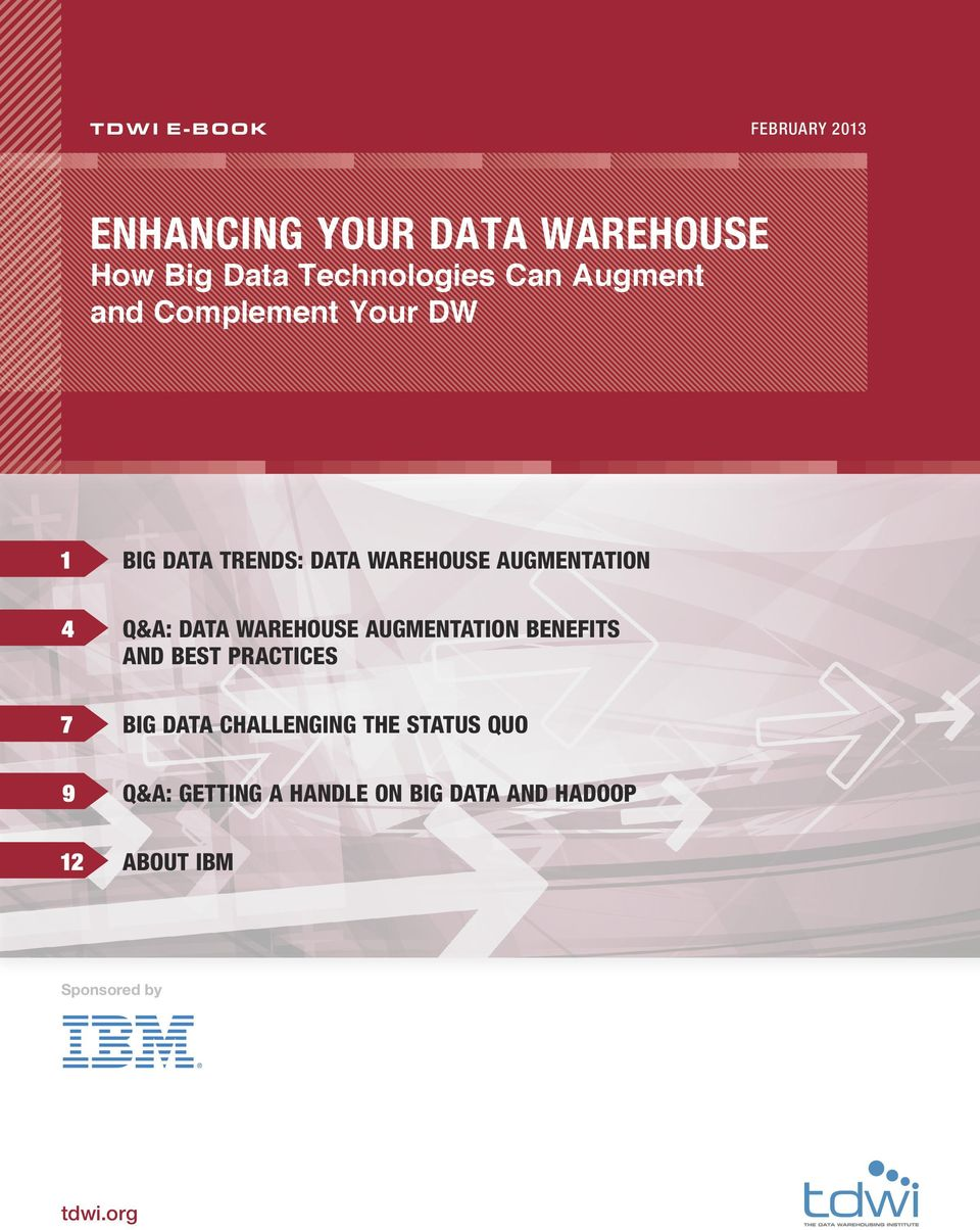 DATA WAREHOUSE AUGMENTATION BENEFITS AND BEST PRACTICES 7 BIG DATA CHALLENGING THE