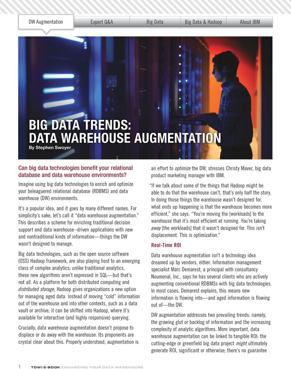 For simplicity s sake, let s call it data warehouse augmentation.