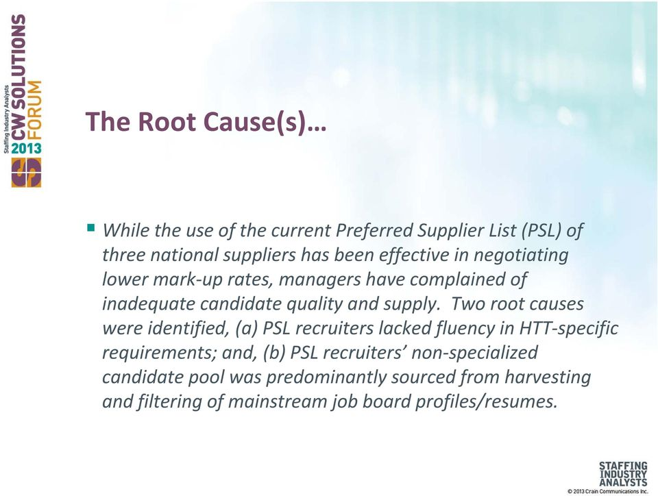 Two root causes were identified, (a) PSL recruiters lacked fluency in HTT-specific requirements; and, (b) PSL