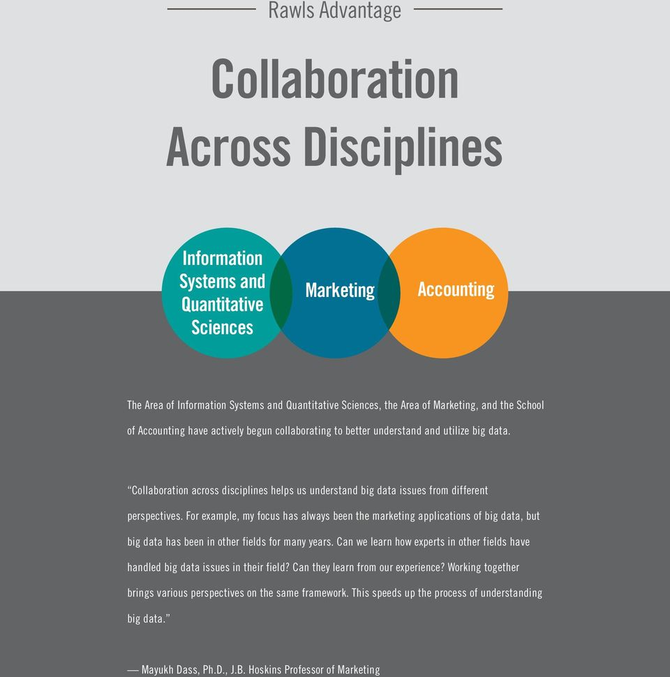 Collaboration across disciplines helps us understand big data issues from different perspectives.