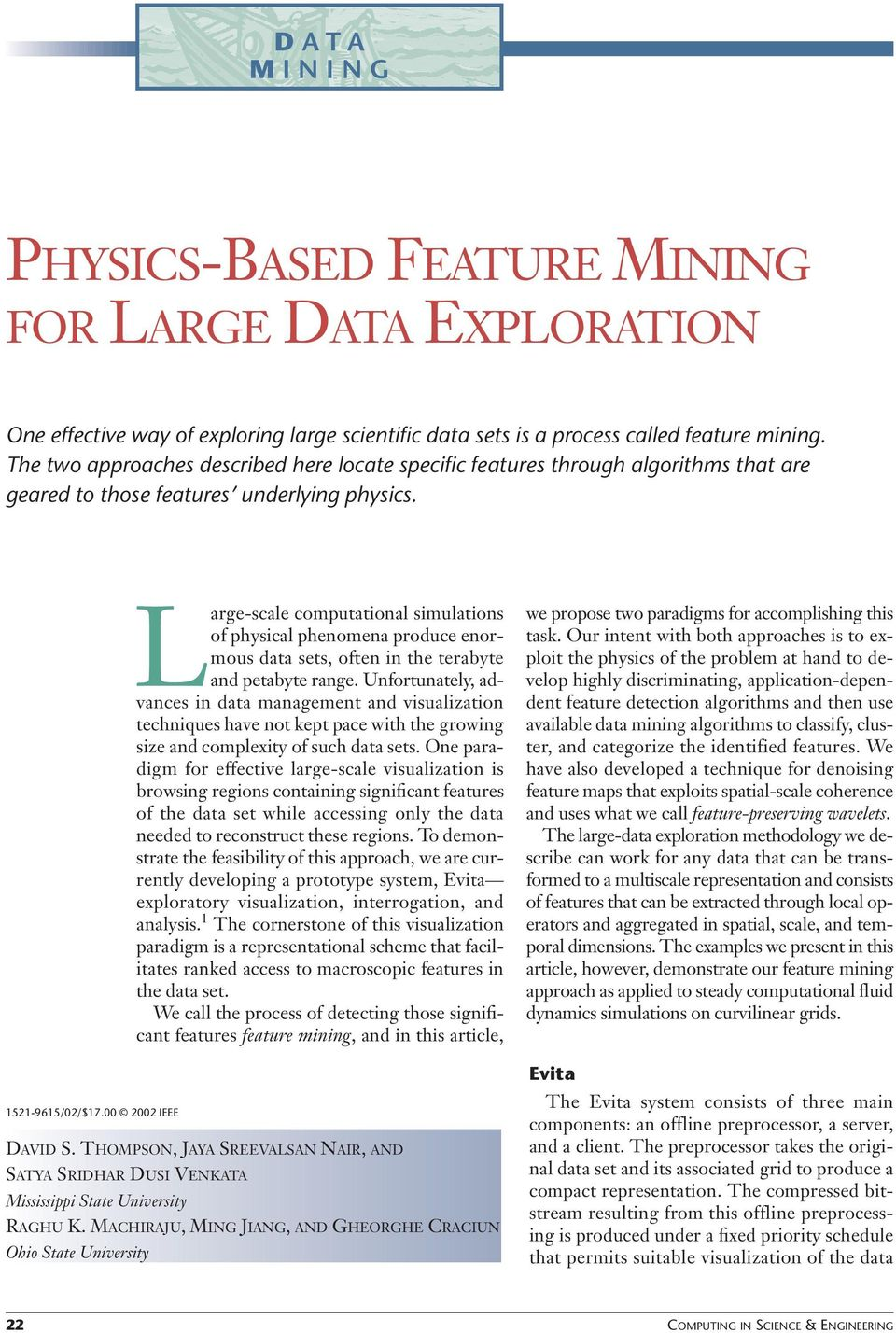 00 2 IEEE Large-scale computational simulations of physical phenomena produce enormous data sets, often in the terabyte and petabyte range.