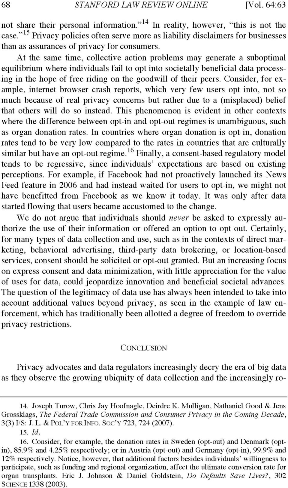 At the same time, collective action problems may generate a suboptimal equilibrium where individuals fail to opt into societally beneficial data processing in the hope of free riding on the goodwill