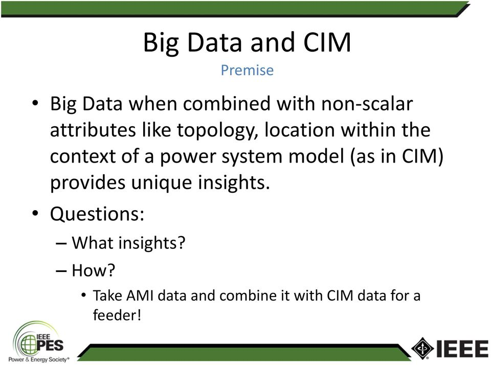 system model (as in CIM) provides unique insights.