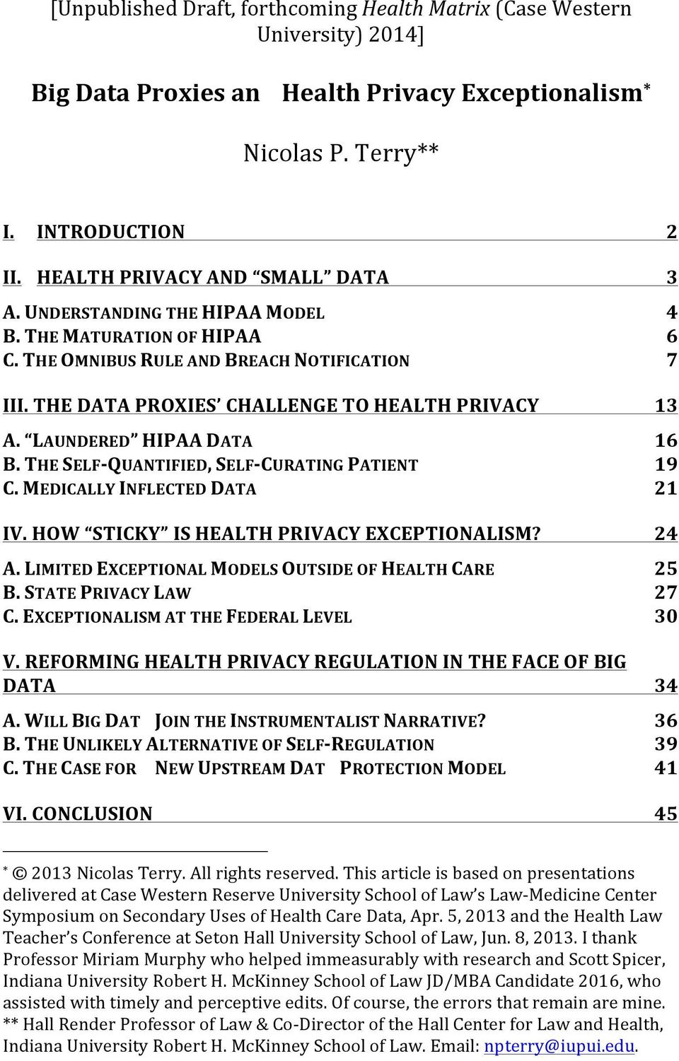 LAUNDERED HIPAA DATA 16 B. THE SELF- QUANTIFIED, SELF- CURATING PATIENT 19 C. MEDICALLY INFLECTED DATA 21 IV. HOW STICKY IS HEALTH PRIVACY EXCEPTIONALISM? 24 A.