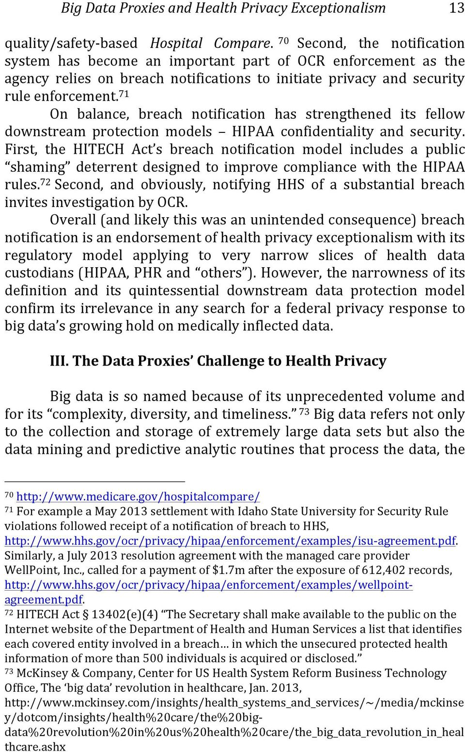 71 On balance, breach notification has strengthened its fellow downstream protection models HIPAA confidentiality and security.