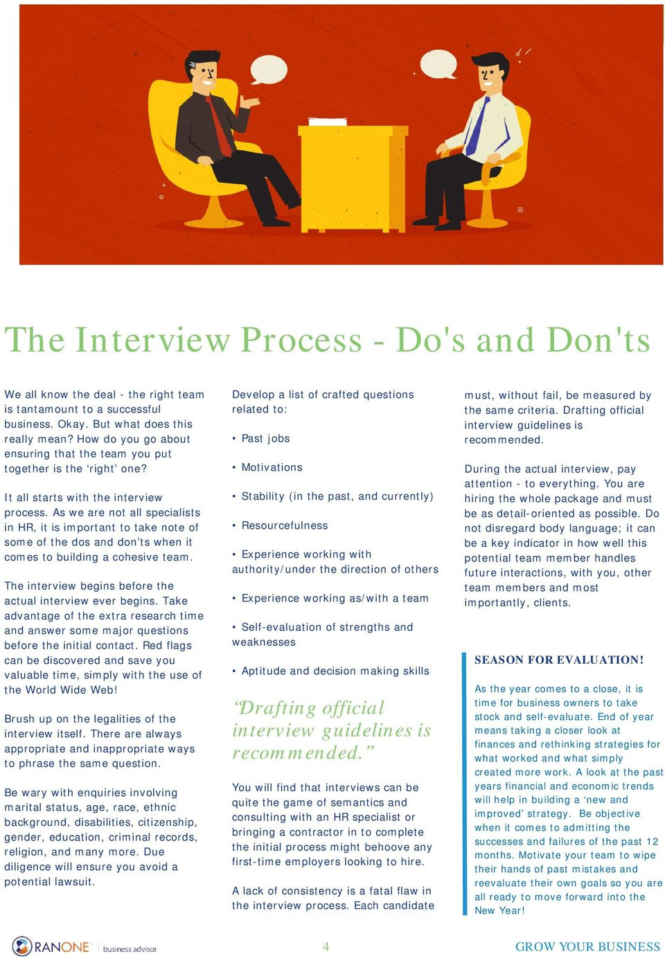 As we are not all specialists in HR, it is important to take note of some of the dos and don ts when it comes to building a cohesive team. The interview begins before the actual interview ever begins.