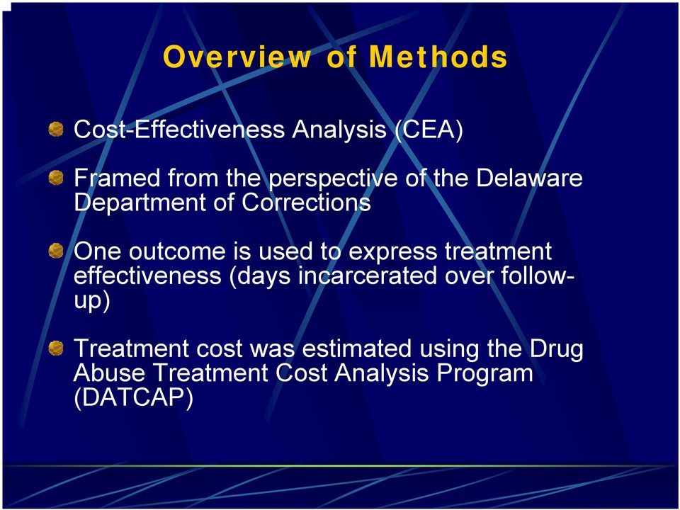 to express treatment effectiveness (days incarcerated over followup)