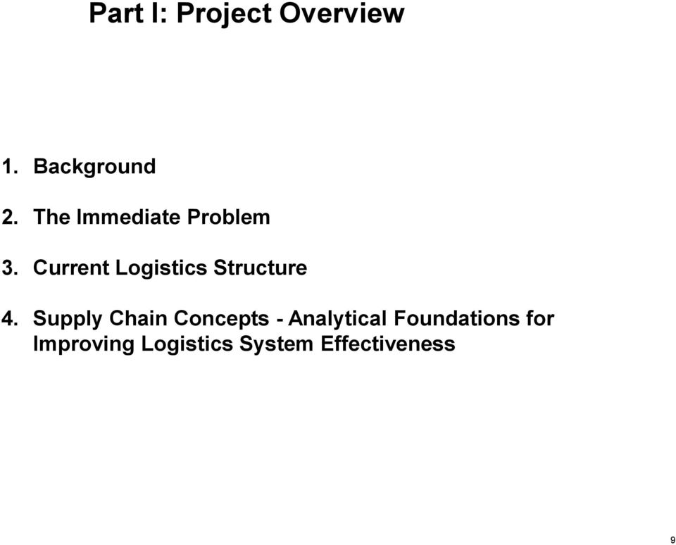 Current Logistics Structure 4.