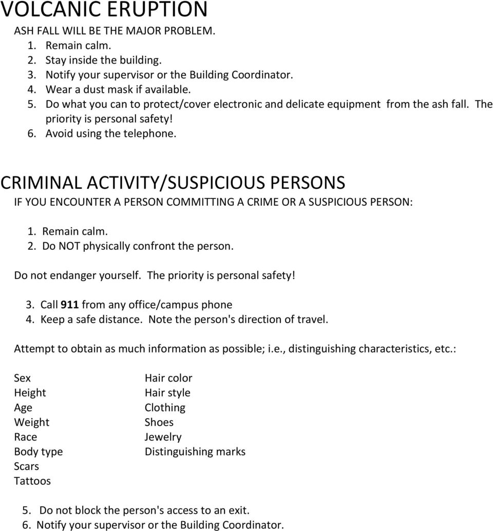CRIMINAL ACTIVITY/SUSPICIOUS PERSONS IF YOU ENCOUNTER A PERSON COMMITTING A CRIME OR A SUSPICIOUS PERSON: 2. Do NOT physically confront the person. Do not endanger yourself.