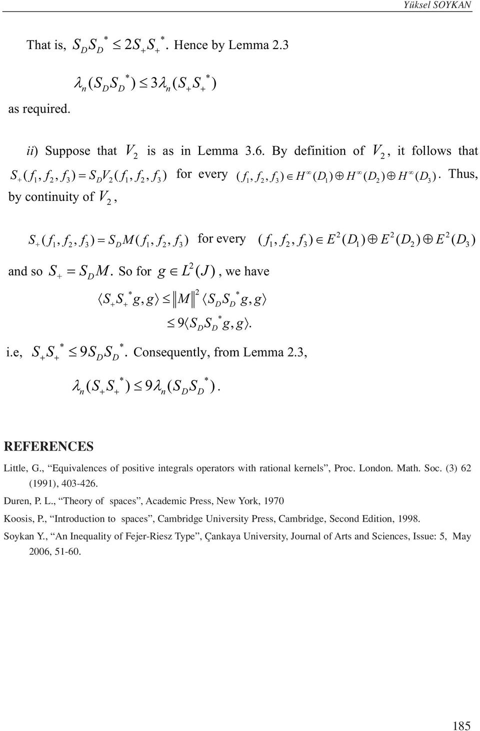 from Lemma, n( SS ) 9 n( SS ) REFERENCES Little, G, Equivalences of positive integrals operators with rational ernels, Proc London Math Soc () 6 (99), 40-46 uren, P L, Theory of spaces, Academic