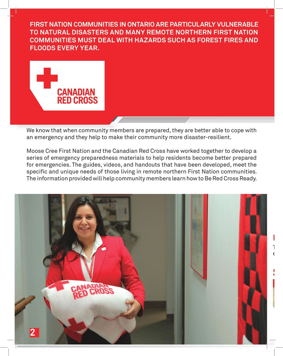 Moose Cree First Nation and the Canadian Red Cross have worked together to develop a series of emergency preparedness materials to help residents become better prepared for emergencies.