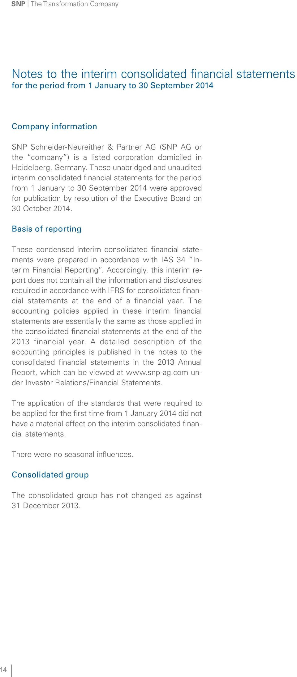 These unabridged and unaudited interim consolidated financial statements for the period from 1 January to 30 September 2014 were approved for publication by resolution of the Executive Board on 30