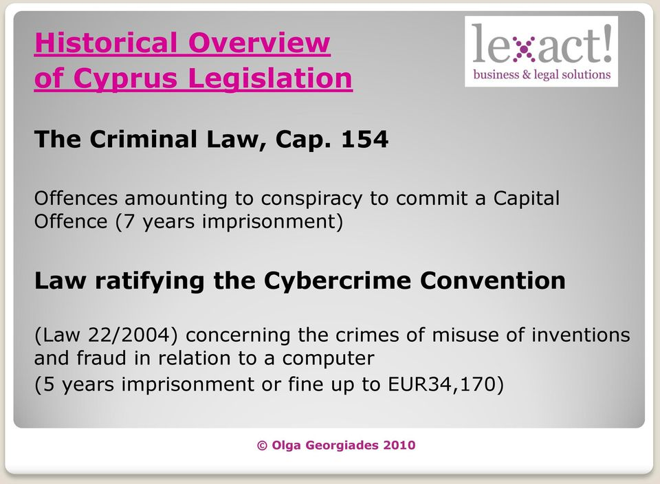imprisonment) Law ratifying the Cybercrime Convention (Law 22/2004) concerning the