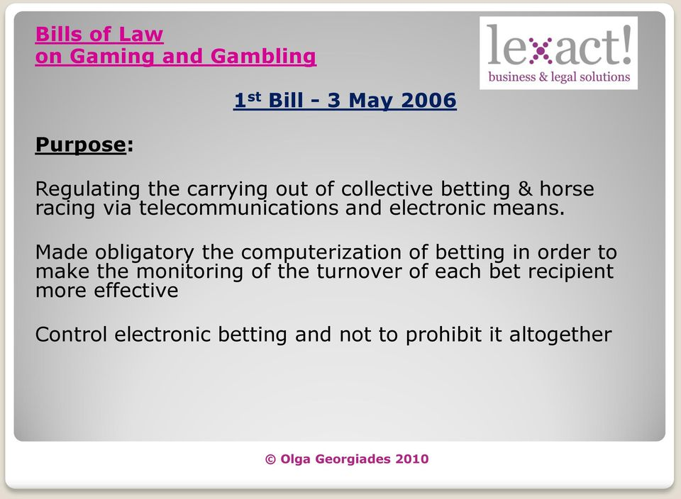 Made obligatory the computerization of betting in order to make the monitoring of the