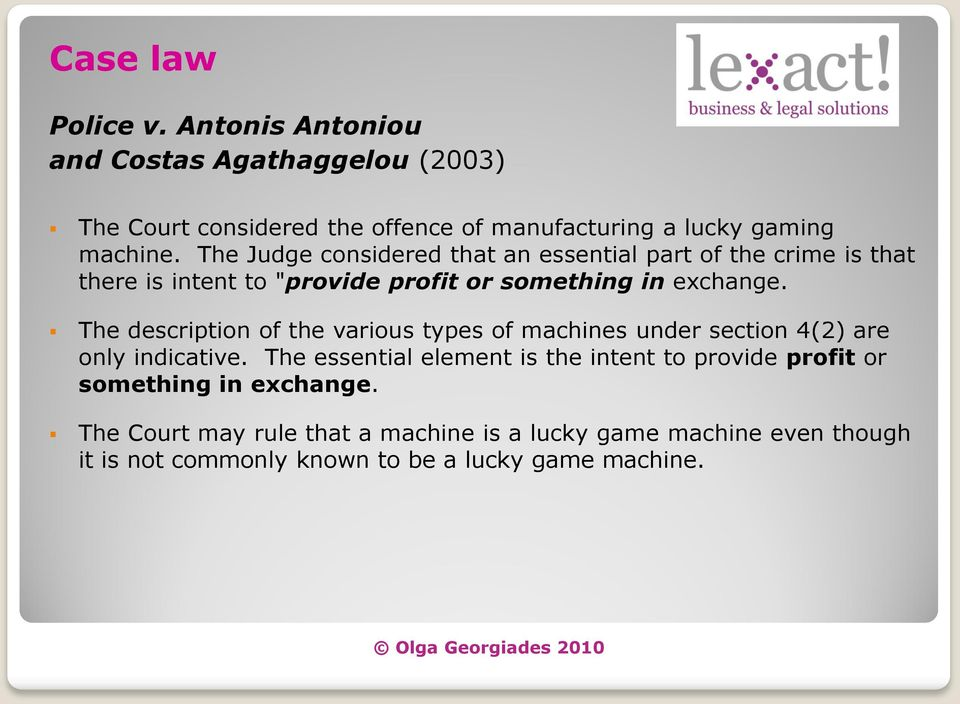 The description of the various types of machines under section 4(2) are only indicative.