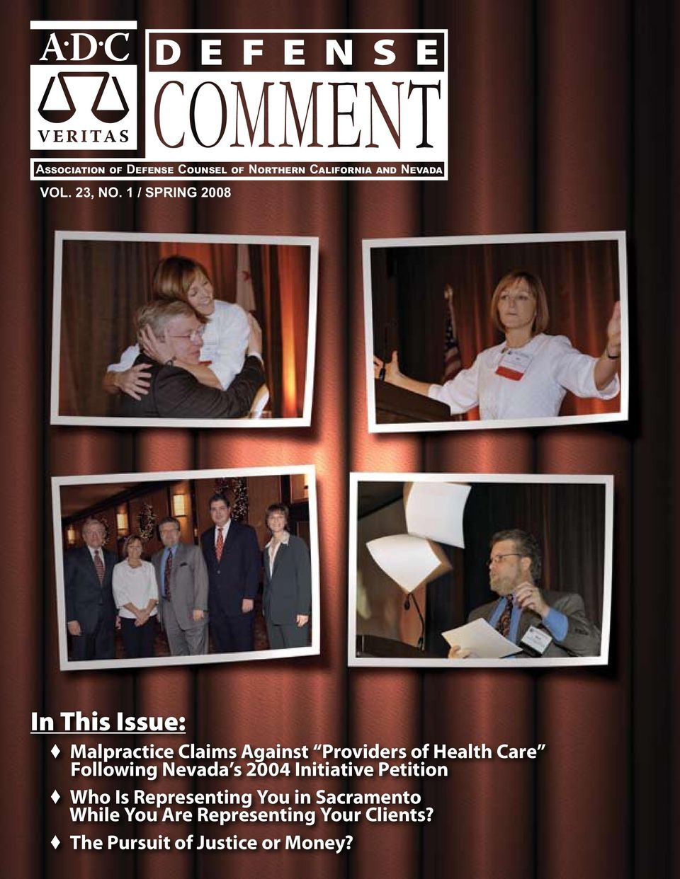 1 / SPRING 2008 In This Issue: Malpractice Claims Against Providers of Health Care