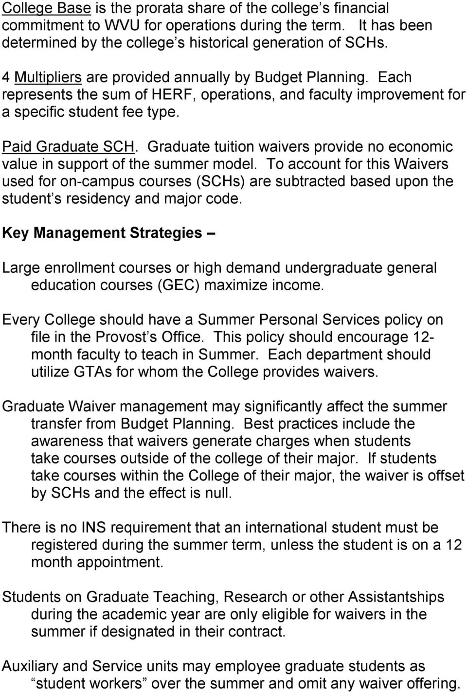Graduate tuition waivers provide no economic value in support of the summer model.