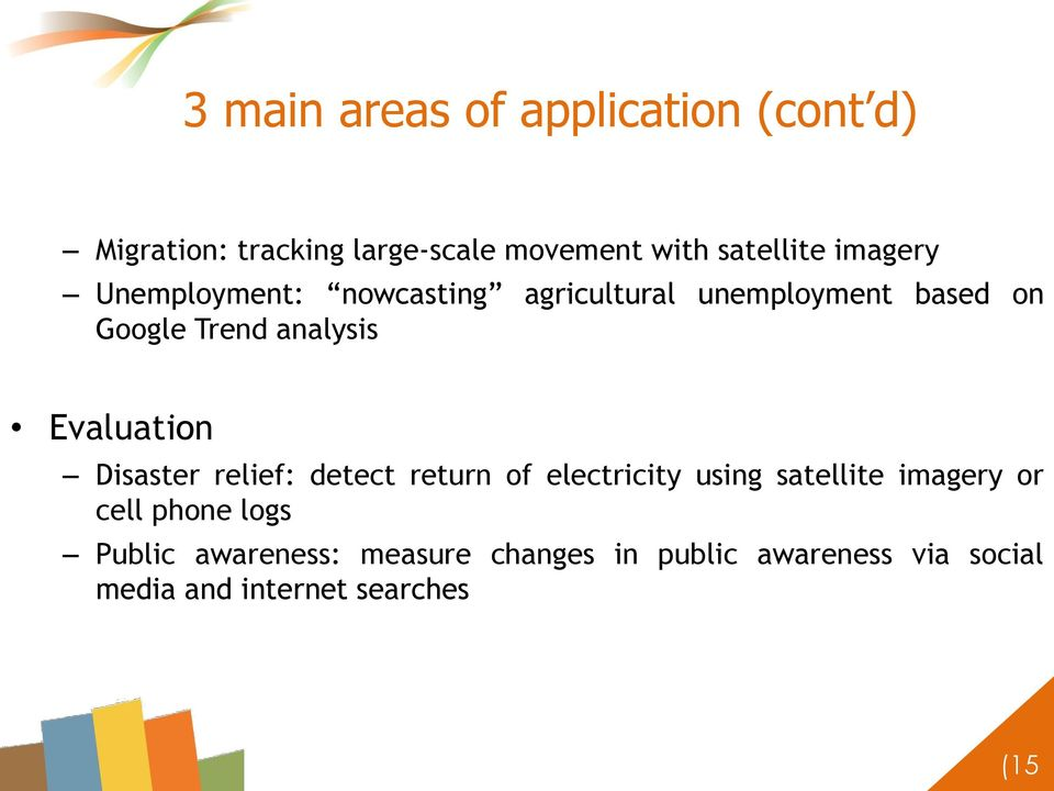 Evaluation Disaster relief: detect return of electricity using satellite imagery or cell phone