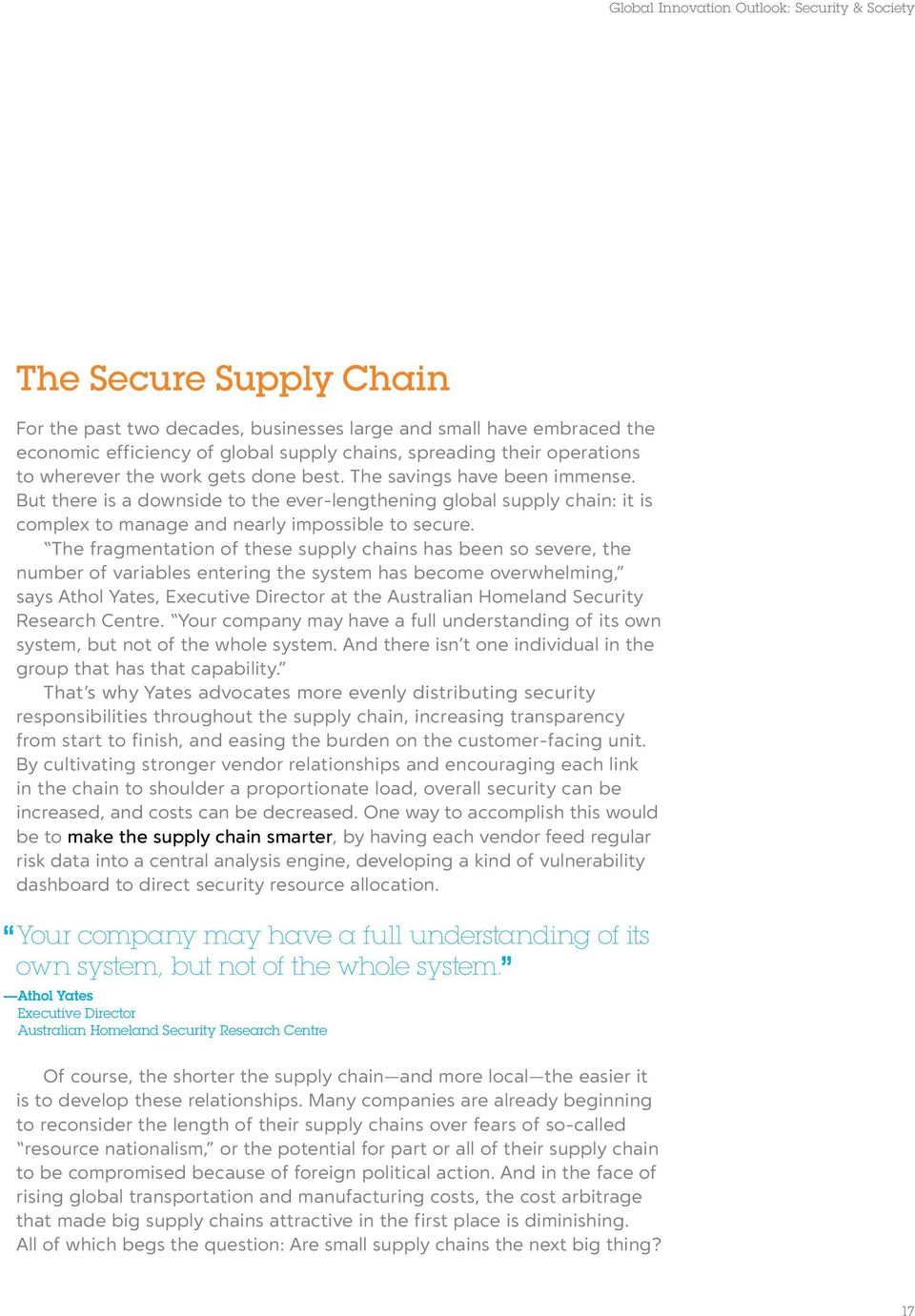 But there is a downside to the ever-lengthening global supply chain: it is complex to manage and nearly impossible to secure.