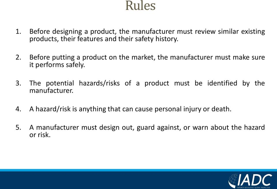history. 2. Before putting a product on the market, the manufacturer must make sure it performs safely. 3.